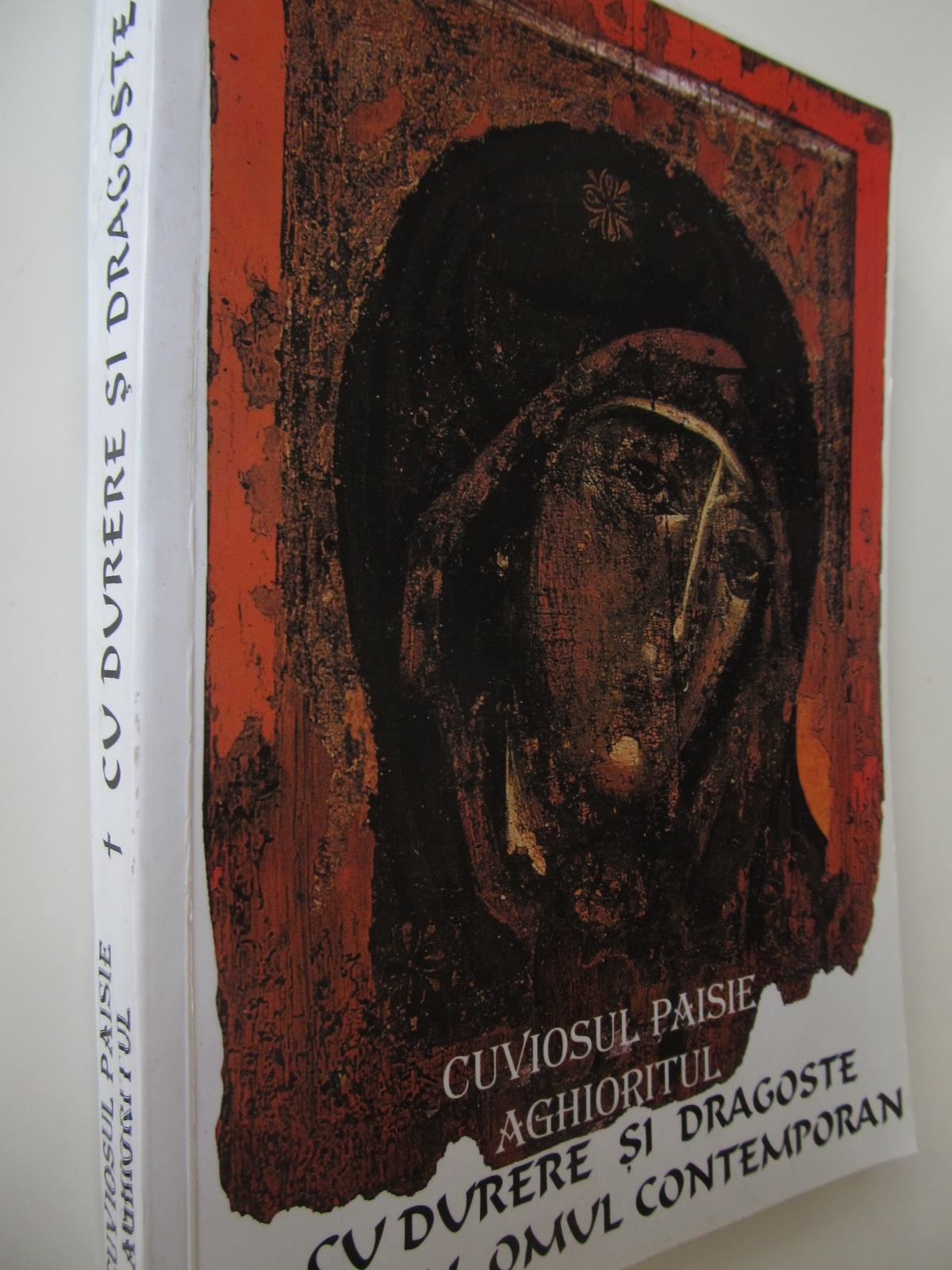 Cu durere si dragoste pentru omul contemporan - Cuviosul Paisie Aghioritul | Detalii carte