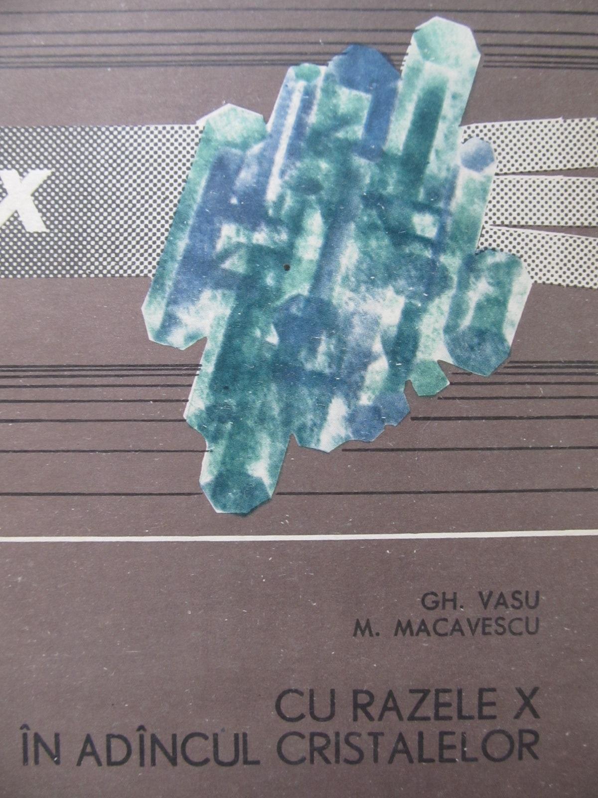 Cu razele X in adancul cristalelor - Gh. Vasu , ... | Detalii carte