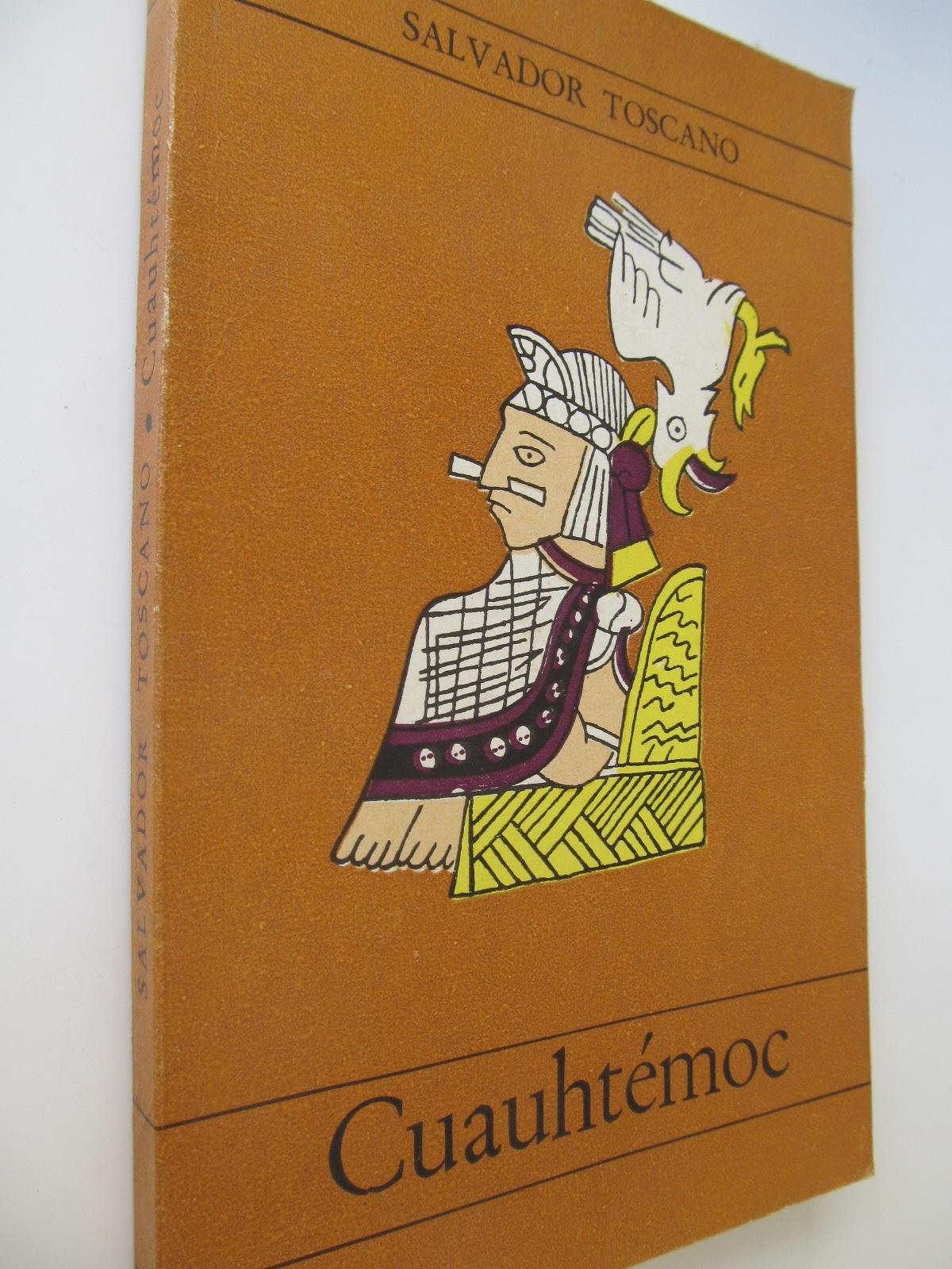 Cuauhtemoc - Salvador Toscano | Detalii carte