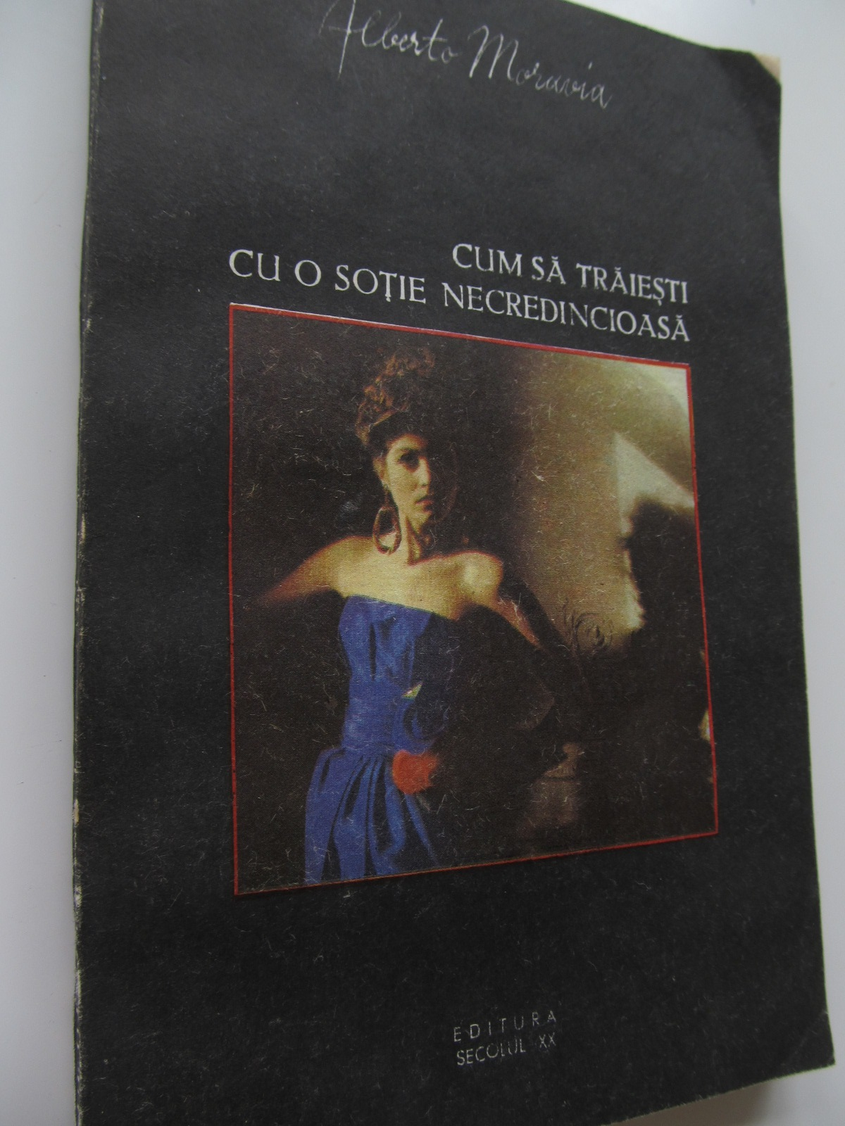Cum sa traiesti cu o sotie necredincioasa - Alberto Moravia | Detalii carte