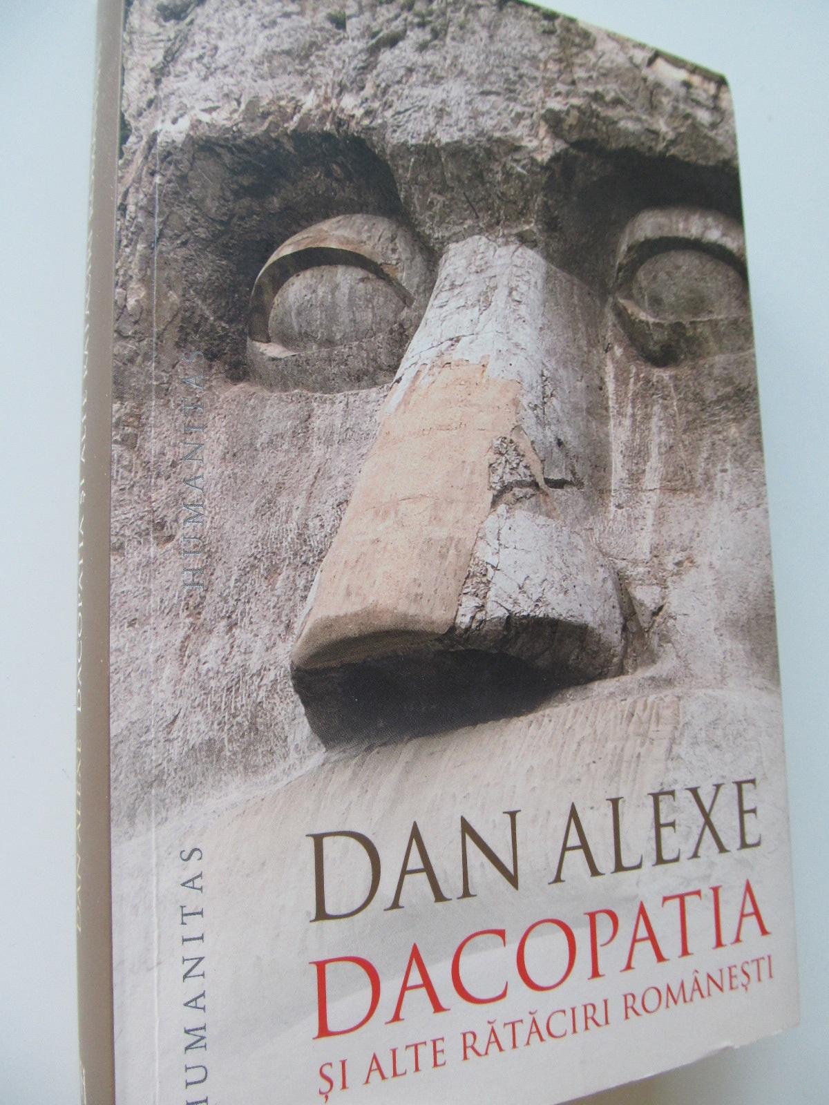 Dacopatia si alte rataciri romanesti - Dan Alexe | Detalii carte