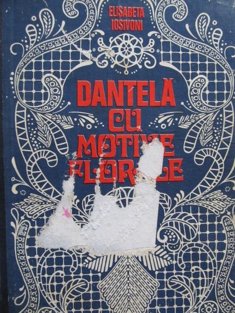 Dantela cu motive florale [1] - Elisabeta Iosivoni | Detalii carte
