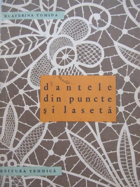 Dantele din puncte si laseta [1] - Ecaterina Tomida | Detalii carte