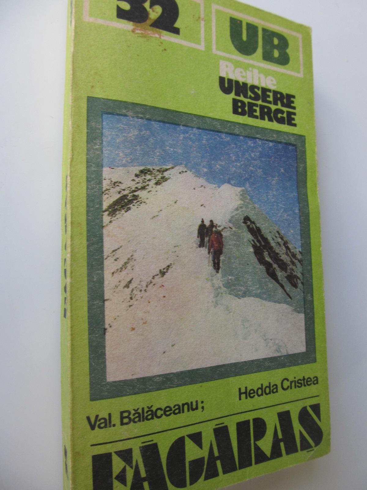 Das Fagaras Gebirge (32) (Muntii Fagarasului) (cu harta)cu harta - Val. Balaceanu , Hedda Cristea | Detalii carte