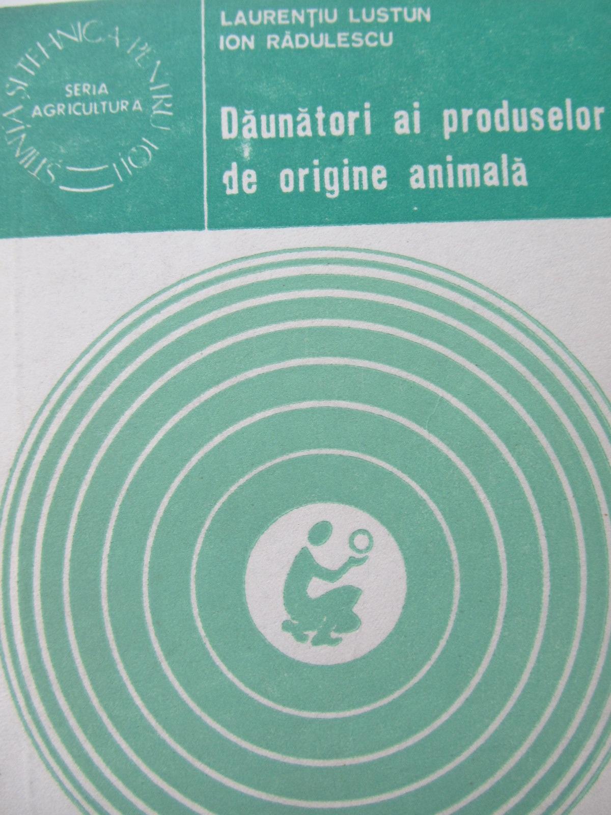 Daunatori ai produselor de origine animala - Laurentiu Lustun , ... | Detalii carte