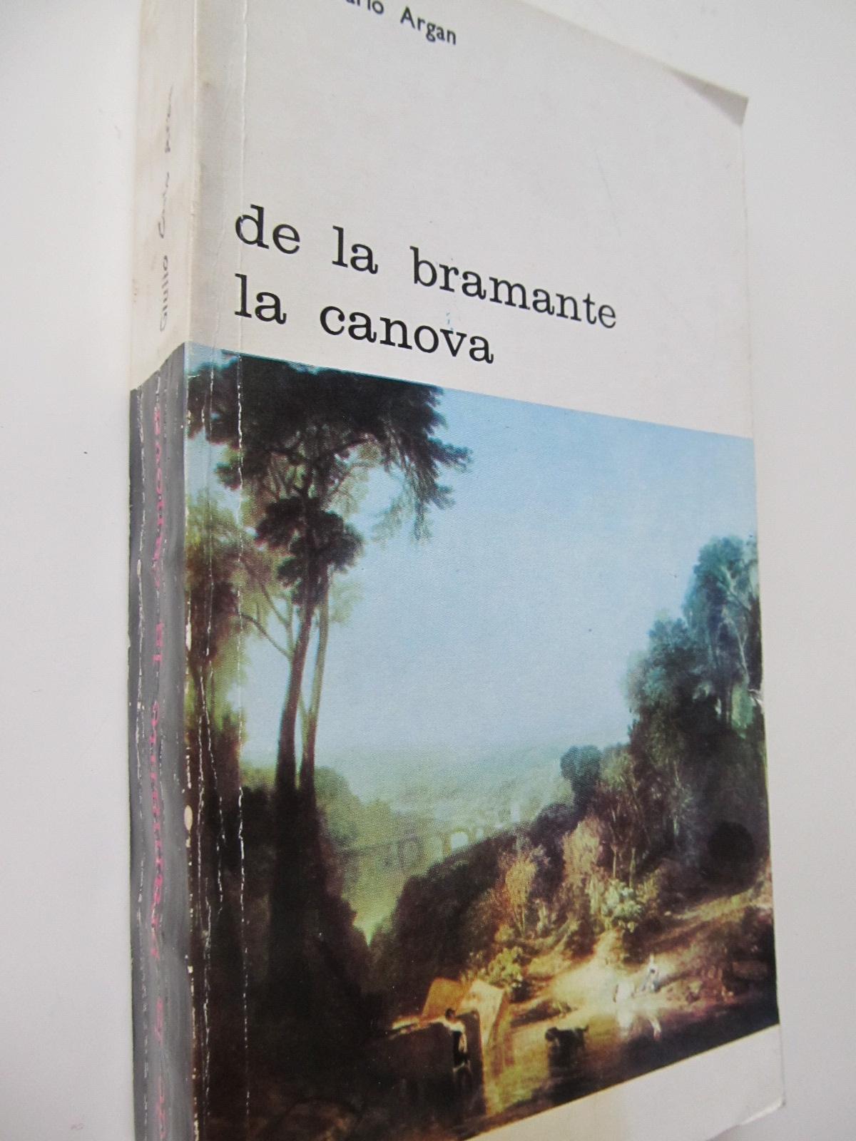 De la Bramante la Canova - Giulio Carlo Argan | Detalii carte
