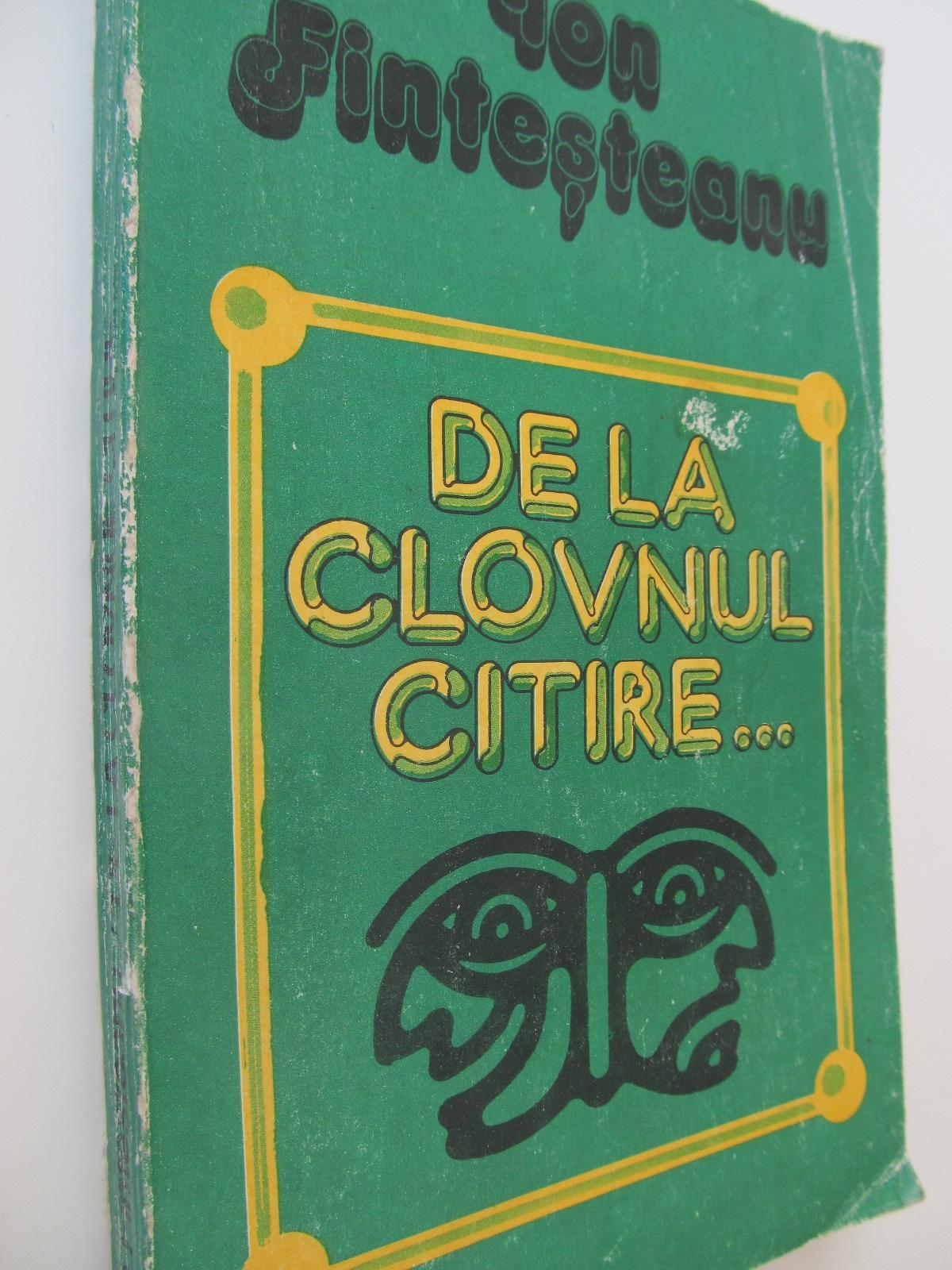 De la clovnul citire - Ion Fintesteanu | Detalii carte