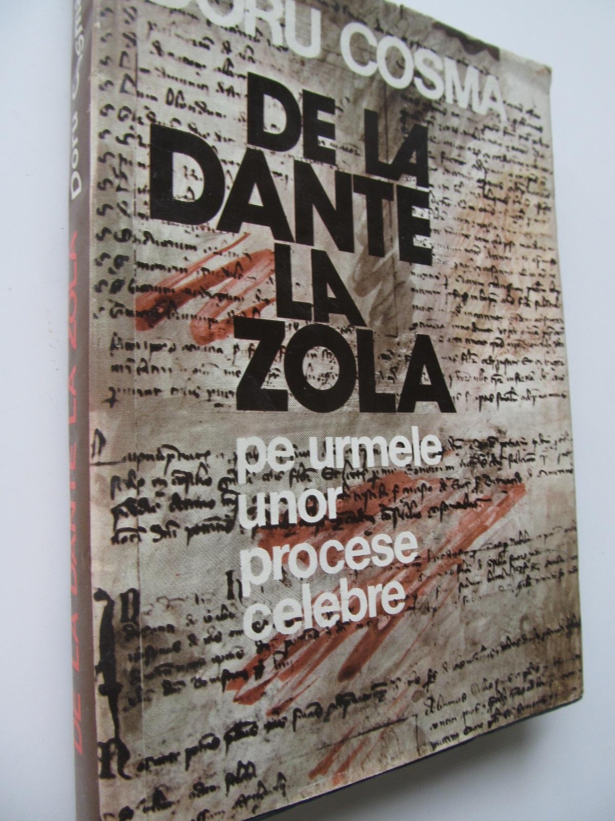 De la Dante la Zola - Pe urmele unor procese celebre - Doru Cosma | Detalii carte