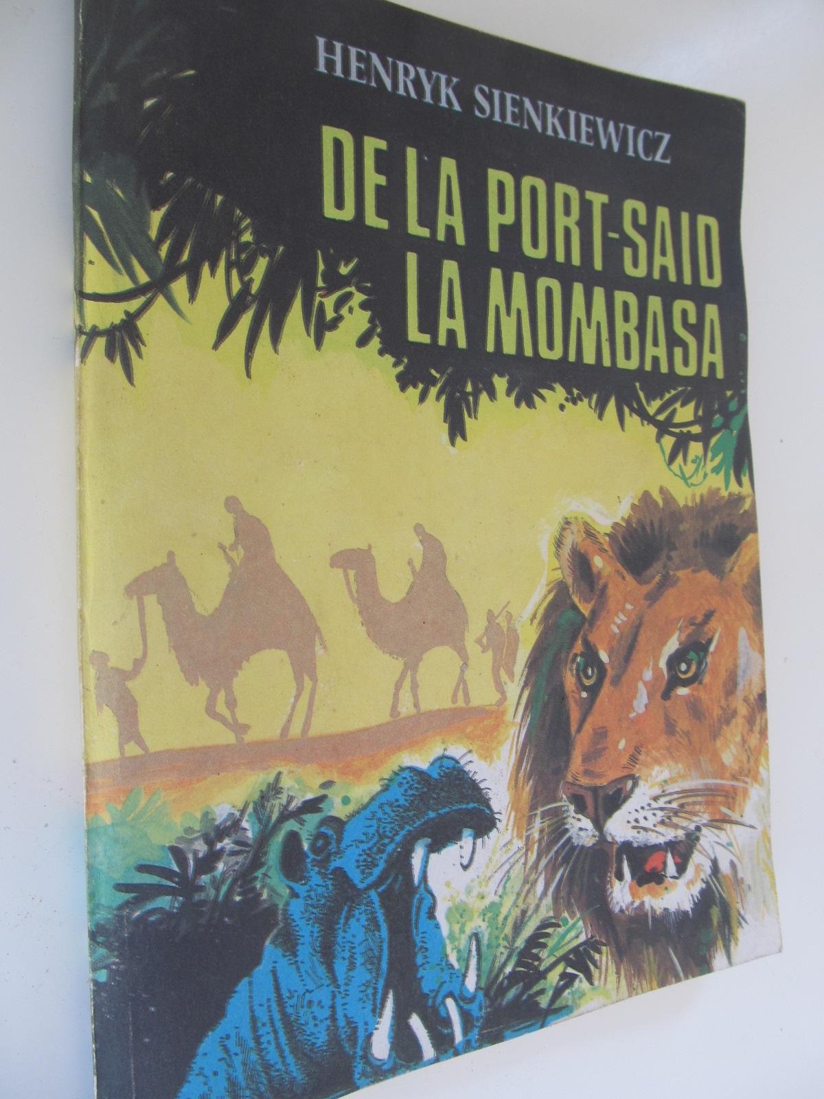 De la Port Said la Mombasa - Henryk Sienkiewicz | Detalii carte