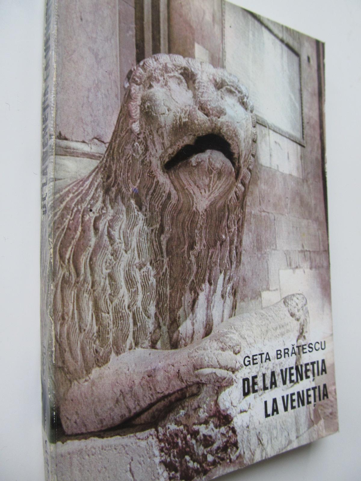 De la Venetia la Venetia - Geta Bratescu   Detalii carte