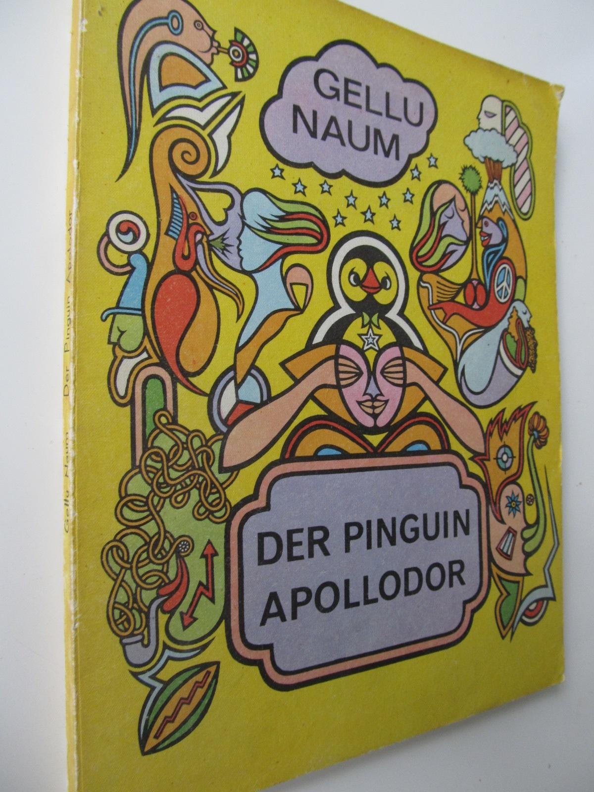Der Pinguin Apollodor - Gellu Naum | Detalii carte