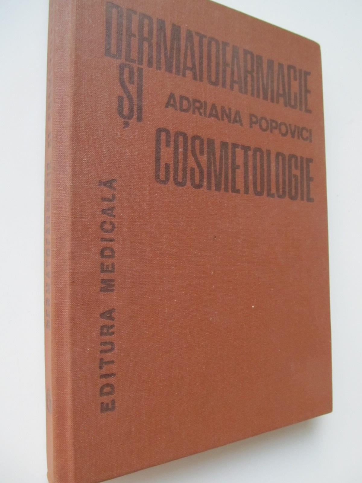 Dermatofarmacie si cosmetologie - Adriana Popovici | Detalii carte