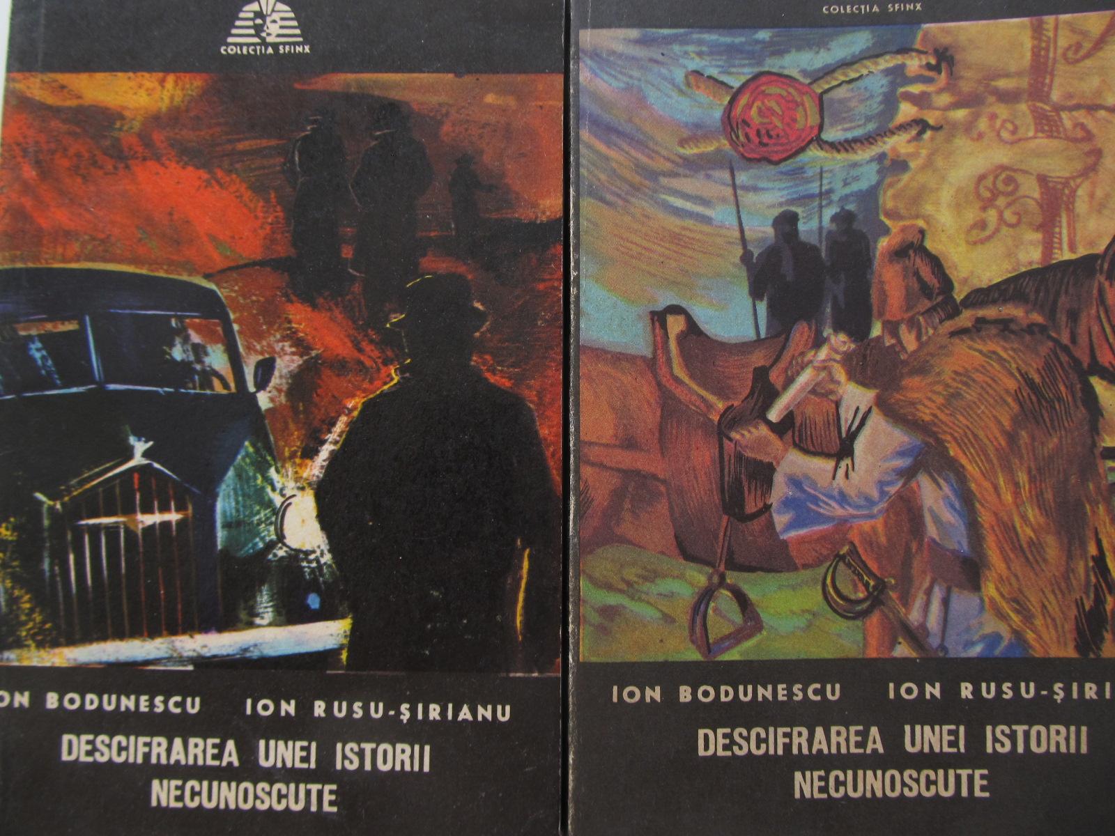 Descifrarea unei istorii necunoscute (2 vol.) - complet - Ion Bodunescu , .. | Detalii carte