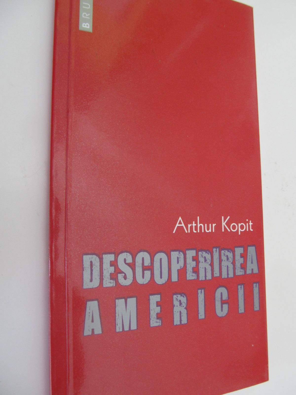 Descoperirea Americii - Arthur Kopit | Detalii carte