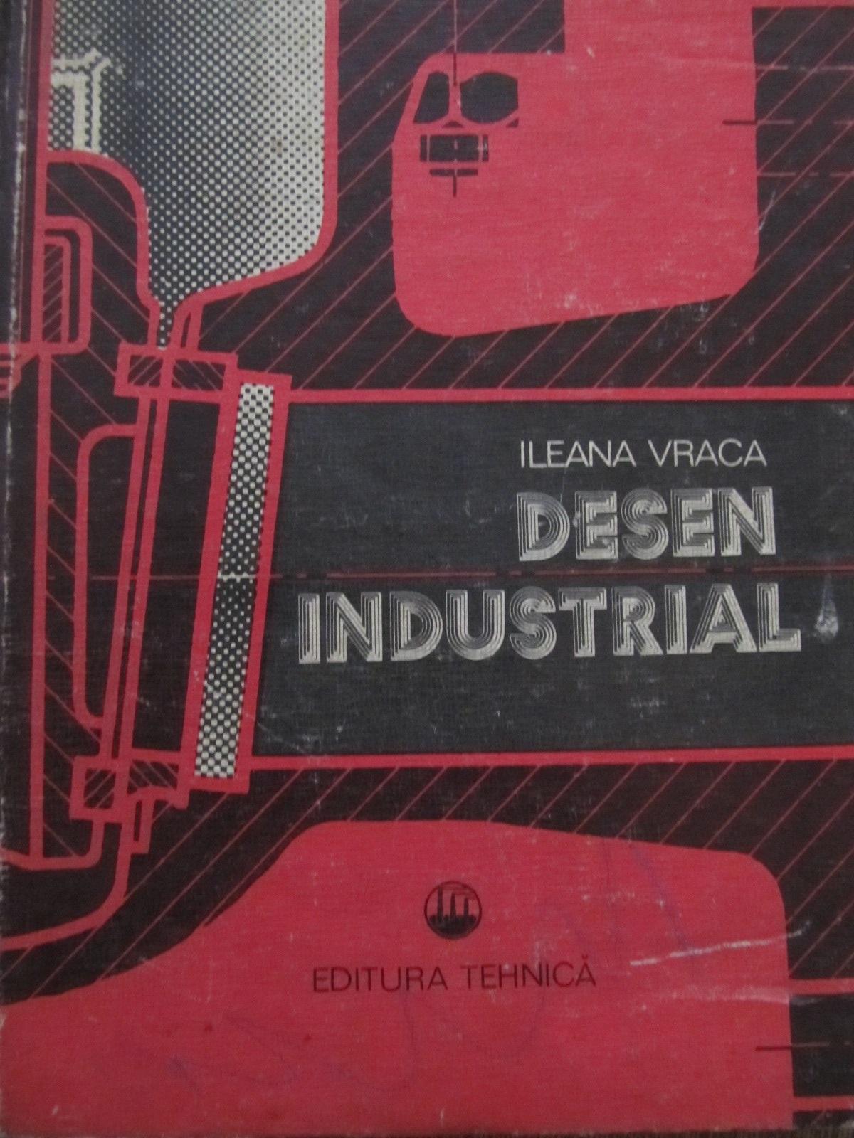 Desen industrial - Ileana Vraca | Detalii carte