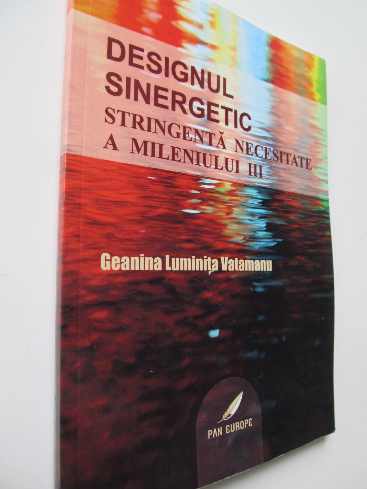 Designul sinergetic stringenta necesitate a mileniului III - Geanina Luminita Vatamanu | Detalii carte
