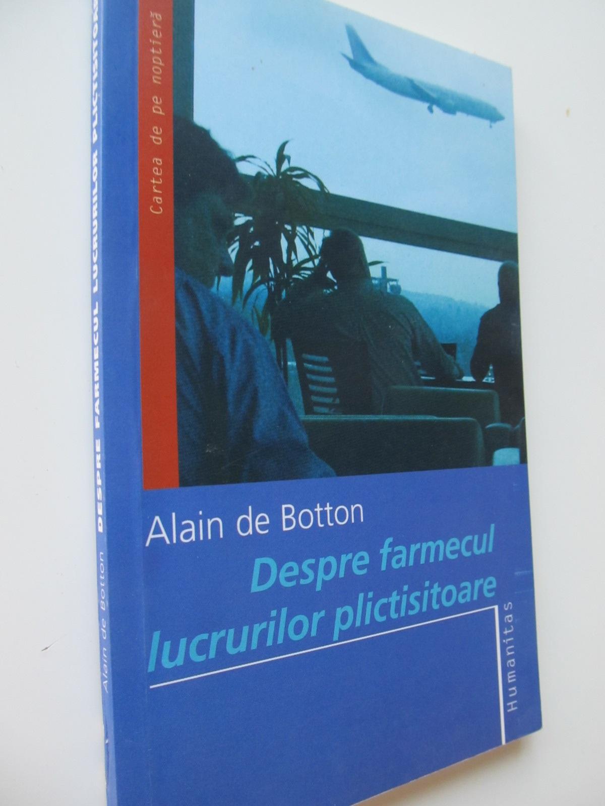 Carte Despre farmecul lucrurilor plictisitoare - Alain de Botton