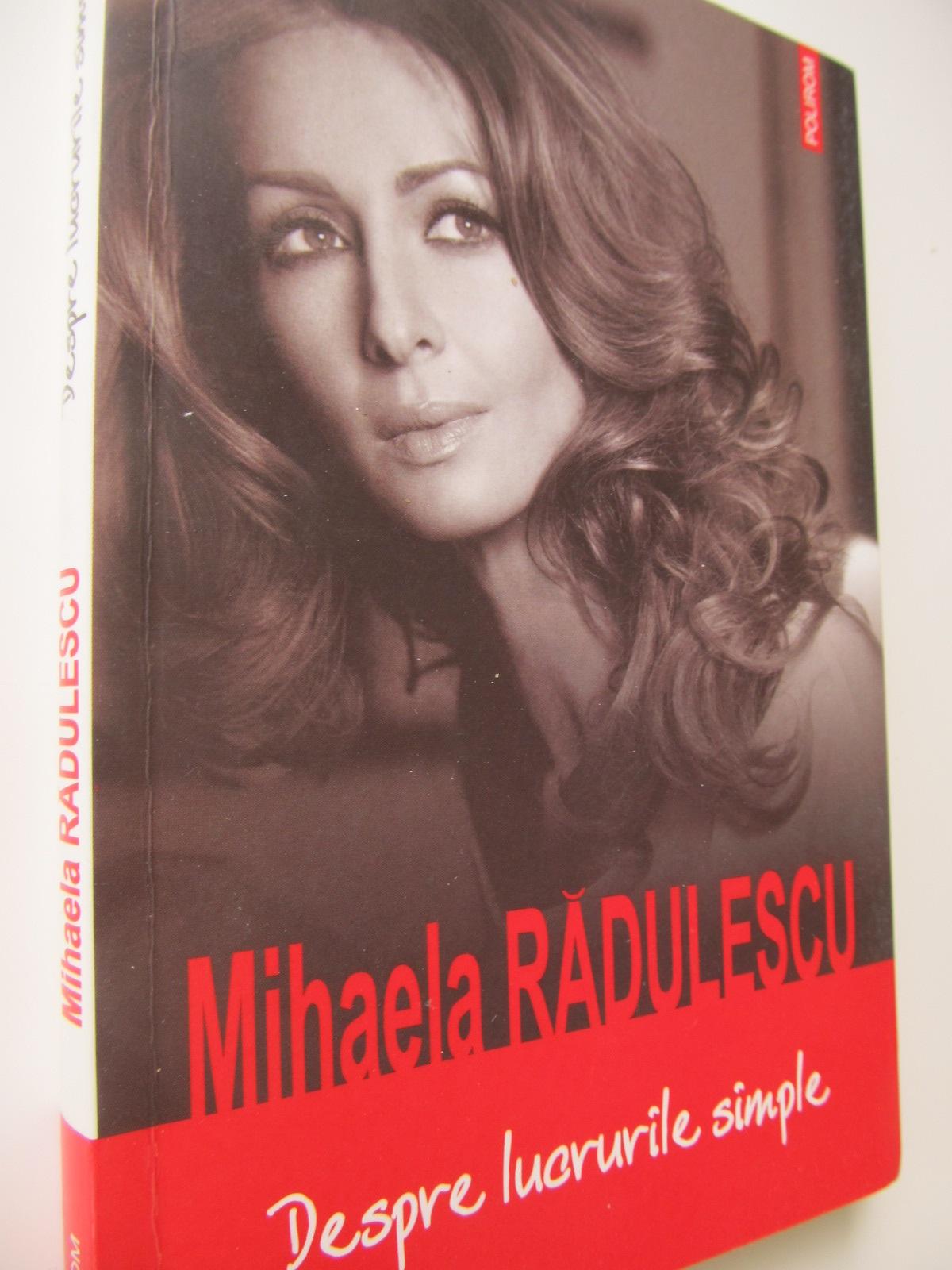 Despre lucrurile simple - Mihaela Radulescu | Detalii carte