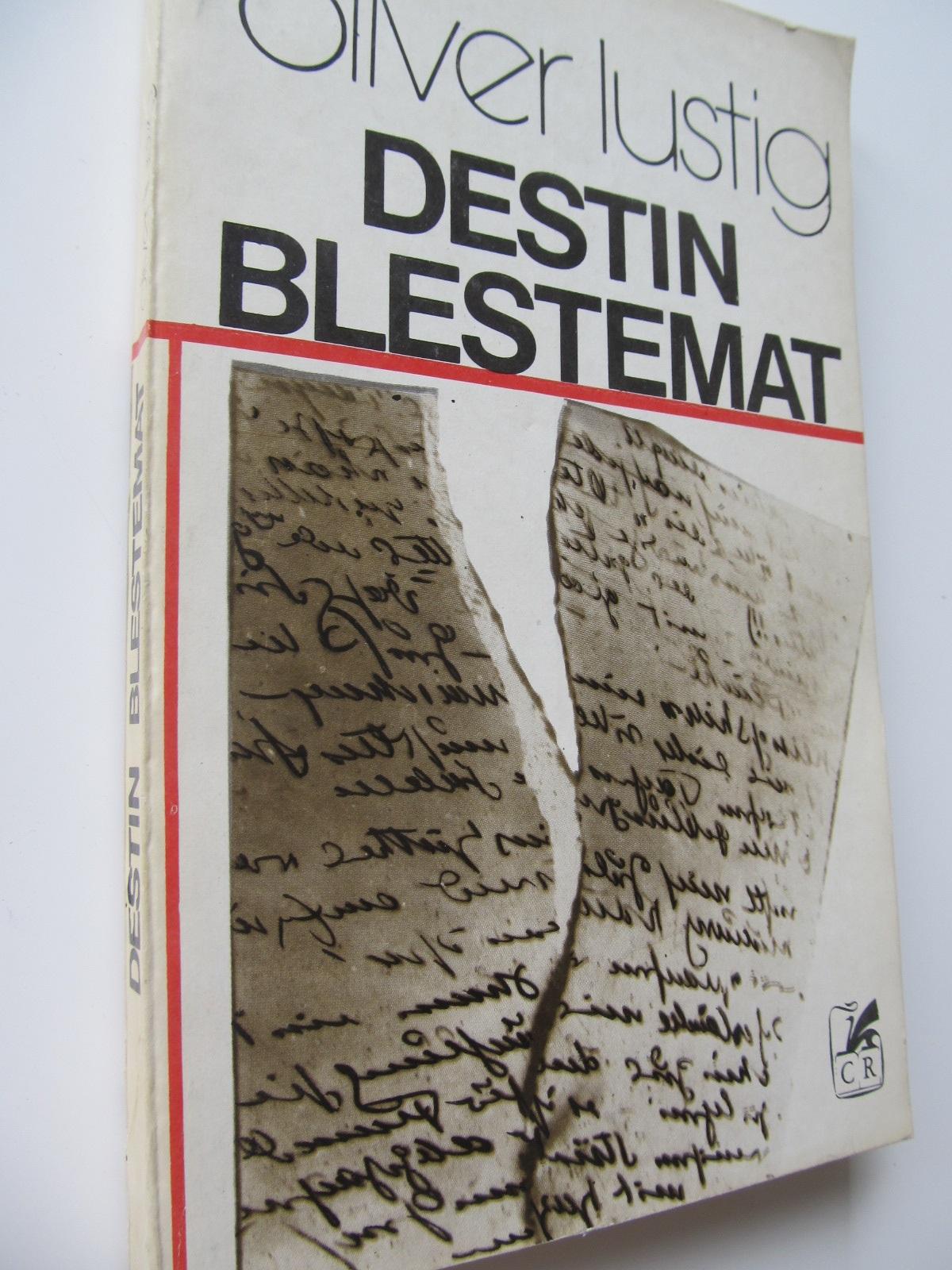 Destin blestemat - Oliver Lustig | Detalii carte