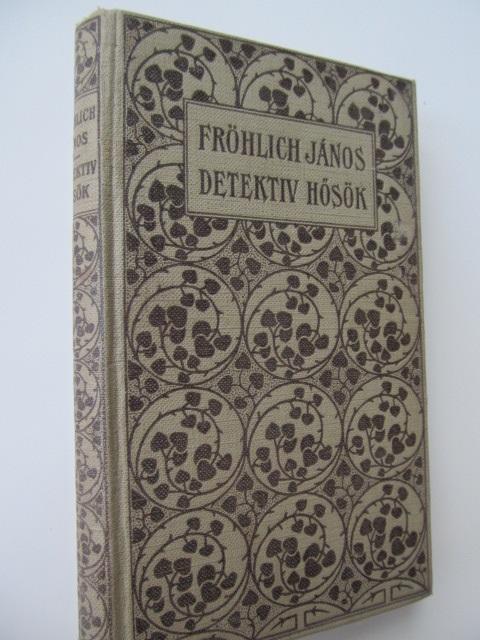 Detektiv hosok - Frohlich Janos | Detalii carte