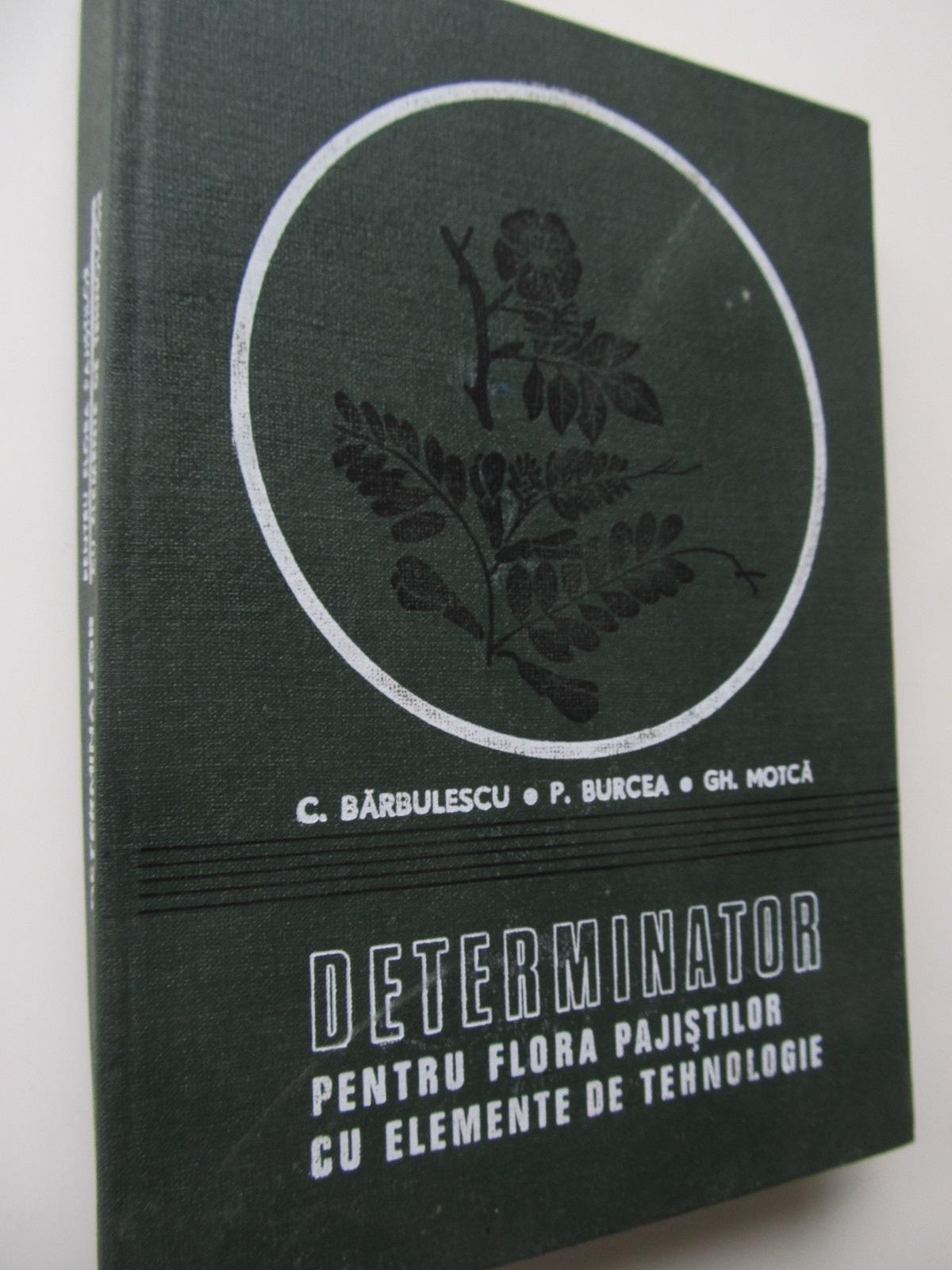 Determinator pentru flora pajistilor cu elemente de tehnologie - C. Barbulescu , P. Burcea , Gh. Motoca | Detalii carte