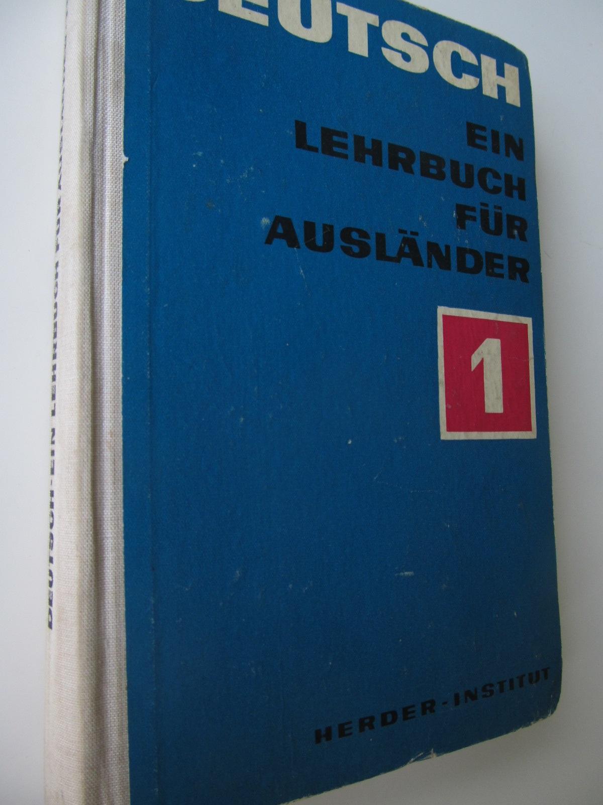 Deutsch ein Lehrbuch fur Auslander (vol. 1) - Helga Dielig , ... | Detalii carte