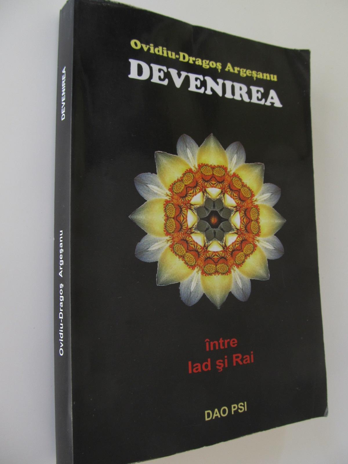 Devenirea  - Intre Iad si Rai - Ovidiu Dragos Argesanu | Detalii carte