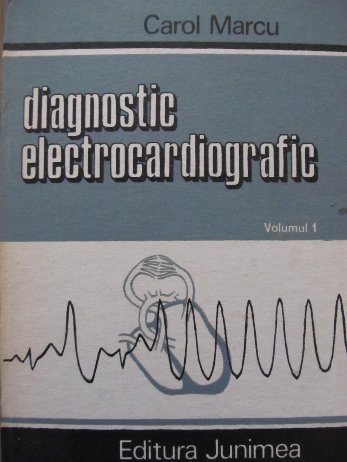 Diagnostic electrocardiografic (vol. 1) - Aritmiile cardiace [1] - Carol Marcu | Detalii carte