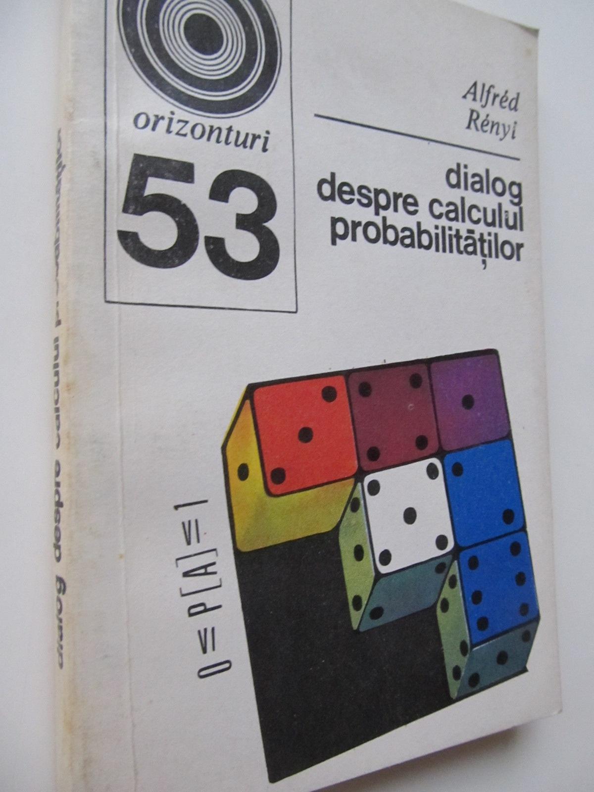 Dialog despre calculul probabilitatilor (53) - Alfred Renyi | Detalii carte