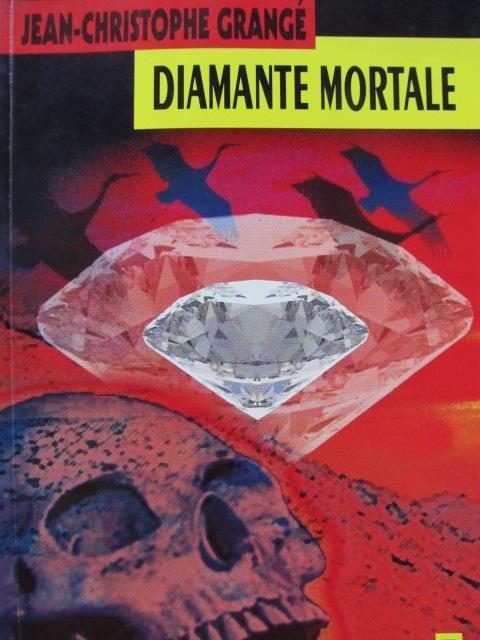 Diamante mortale - Jean Christophe Grange | Detalii carte