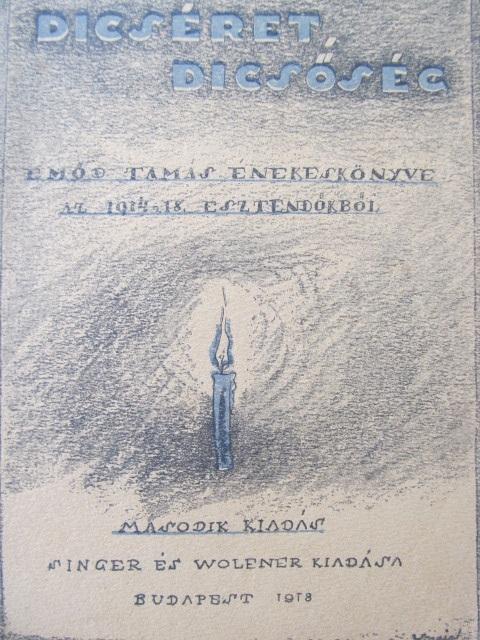 Dicseret , Dicsoseg Emod Tamas enekeskonyve az 1914 -18 esztendokbol - *** | Detalii carte