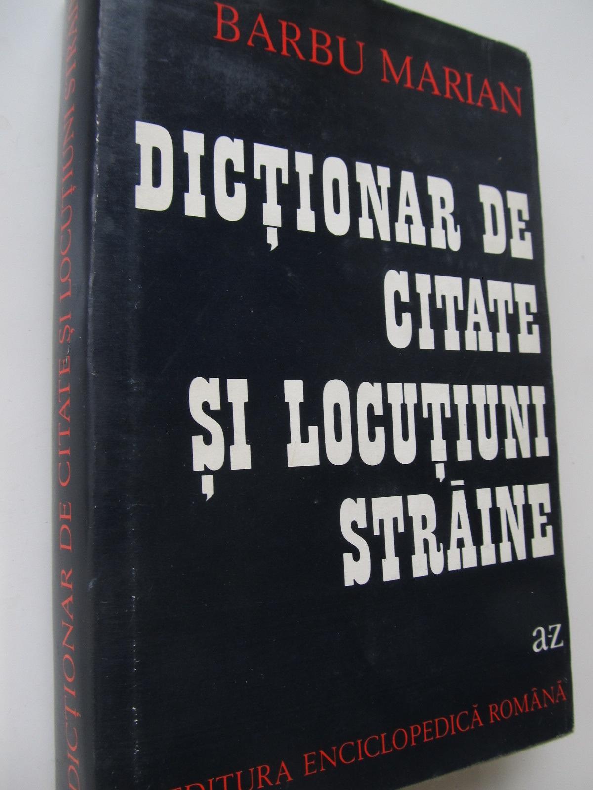 Dictionar de citate si locutiuni straine - Barbu Marian | Detalii carte