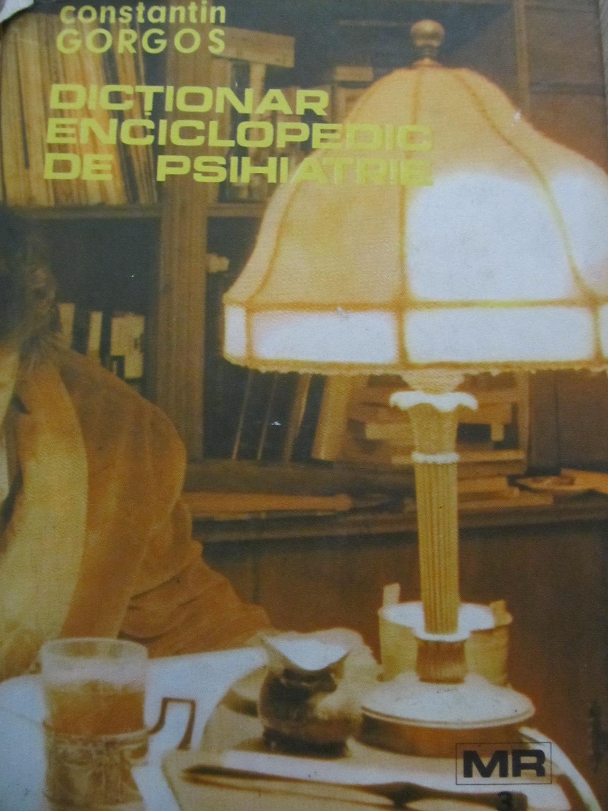 Dictionar enciclopedic de psihiatrie M - R (vol. 3) - Constantin Gorgos | Detalii carte