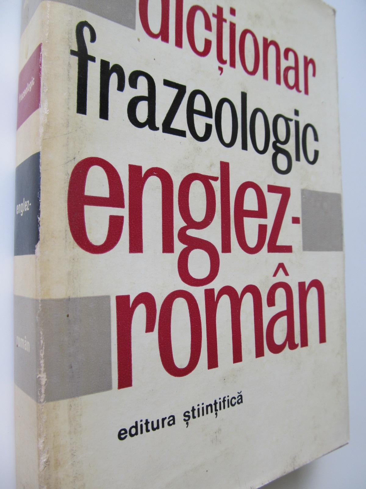 Carte Dictionar frazeologic Englez Roman - Adrian Nicolescu , Liliana Popovici , Ioan Preda