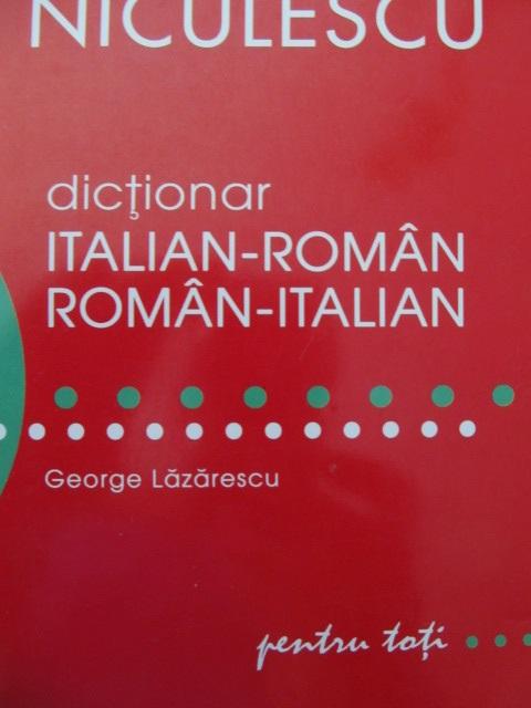 Dictionar Italian Roman Roman Italian - George Lazarescu | Detalii carte