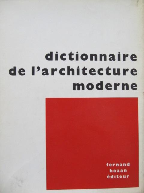 Dictionnaire de l'Architecture moderne - Gerd Hatje , Wolfgang Pehnt , ... | Detalii carte