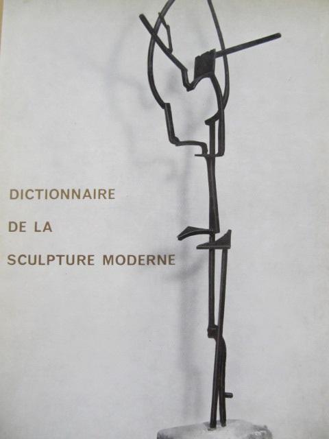 Dictionnaire de la Sculpture moderne - Giovanni Carandente ,Denys Chevalier , ... | Detalii carte