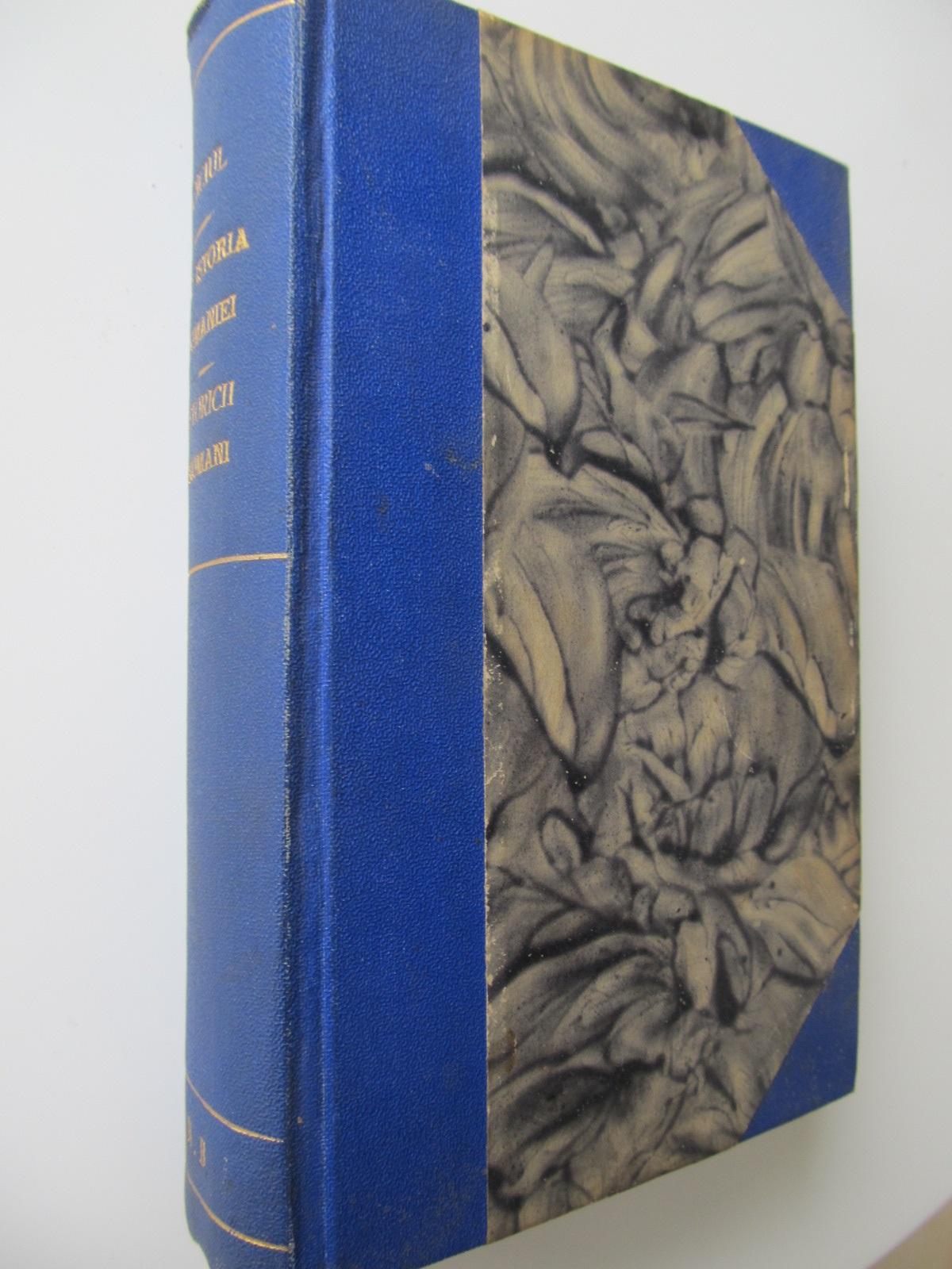 Din istoria Romaniei - D. Onciul , 1913 - Istoricii romani , 1909 (colegate) - Dimitrie Onciul | Detalii carte
