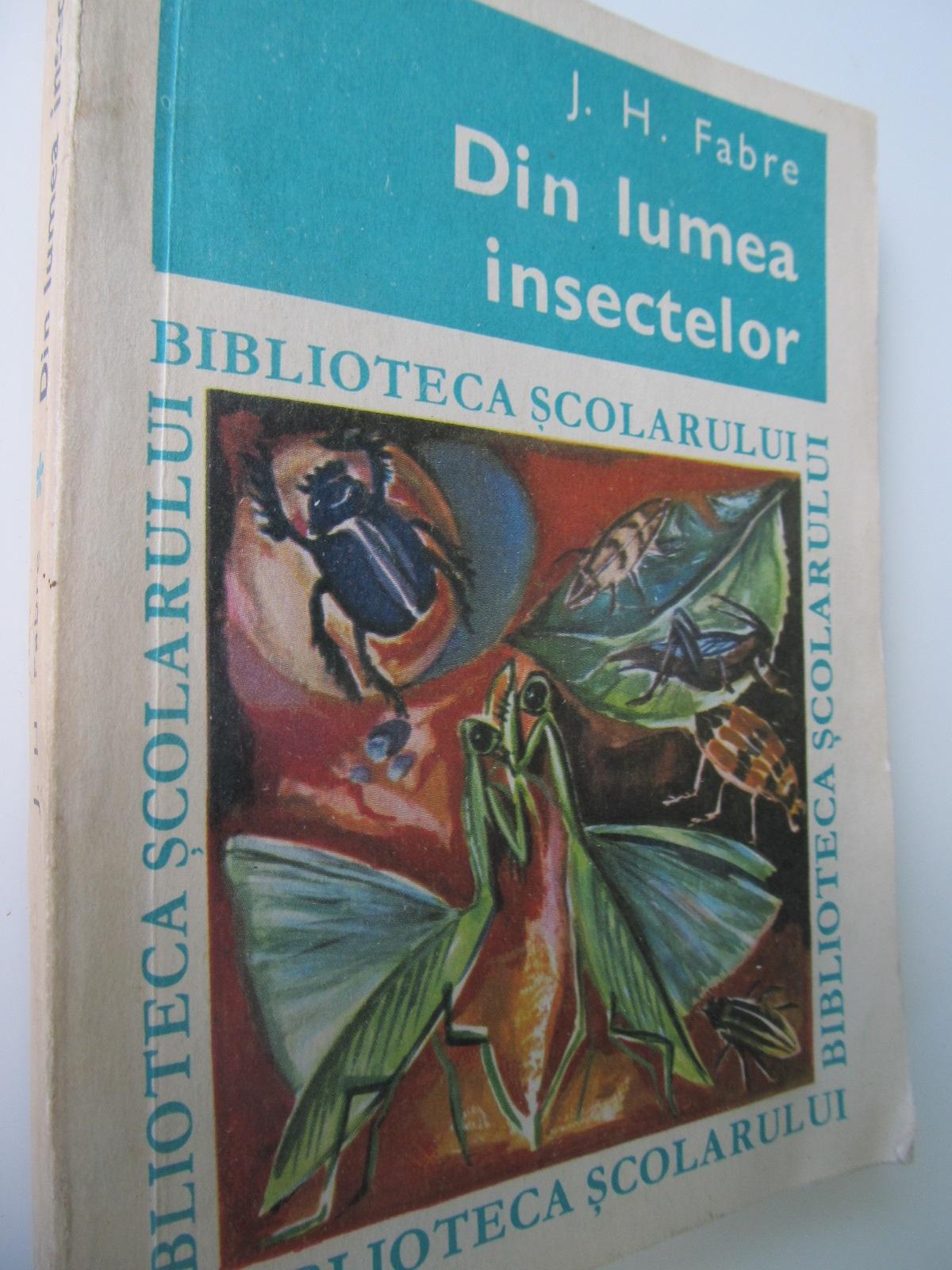 Din lumea insectelor - J. H. Fabre | Detalii carte