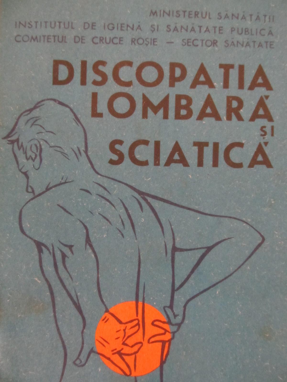 Carte Discopatia lombara si sciatica - Prevenire regim de viata si de munca [1] - Dumitru Civica , Marieta Stoicescu