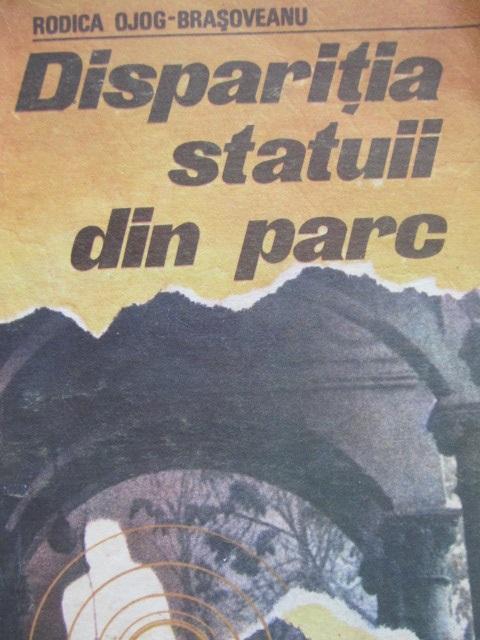 Disparitia statuii din parc [1] - Rodica Ojog Brasoveanu | Detalii carte