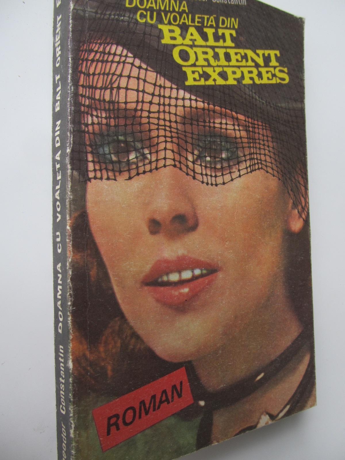 Carte Doamna cu voaleta din Balt Orient Express - Theodor Constantin