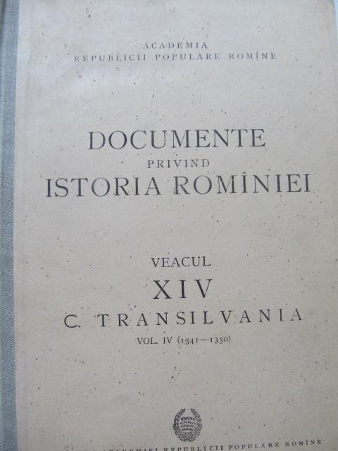 Documente privind istoria Romaniei veacul XIV c. Transilvania vol. IV (1341 - 1350) - Ion Ionascu , I. Lazarescu Ionescu , Barbu Campina , ... | Detalii carte