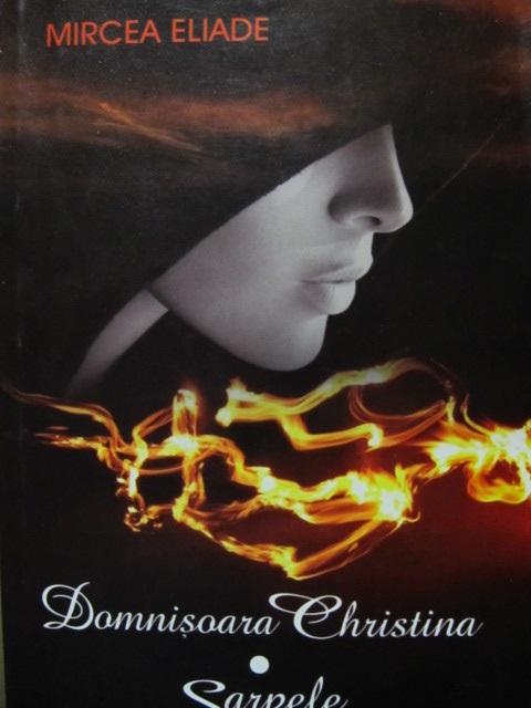 Domnisoara Christina - Sarpele - Mircea Eliade | Detalii carte