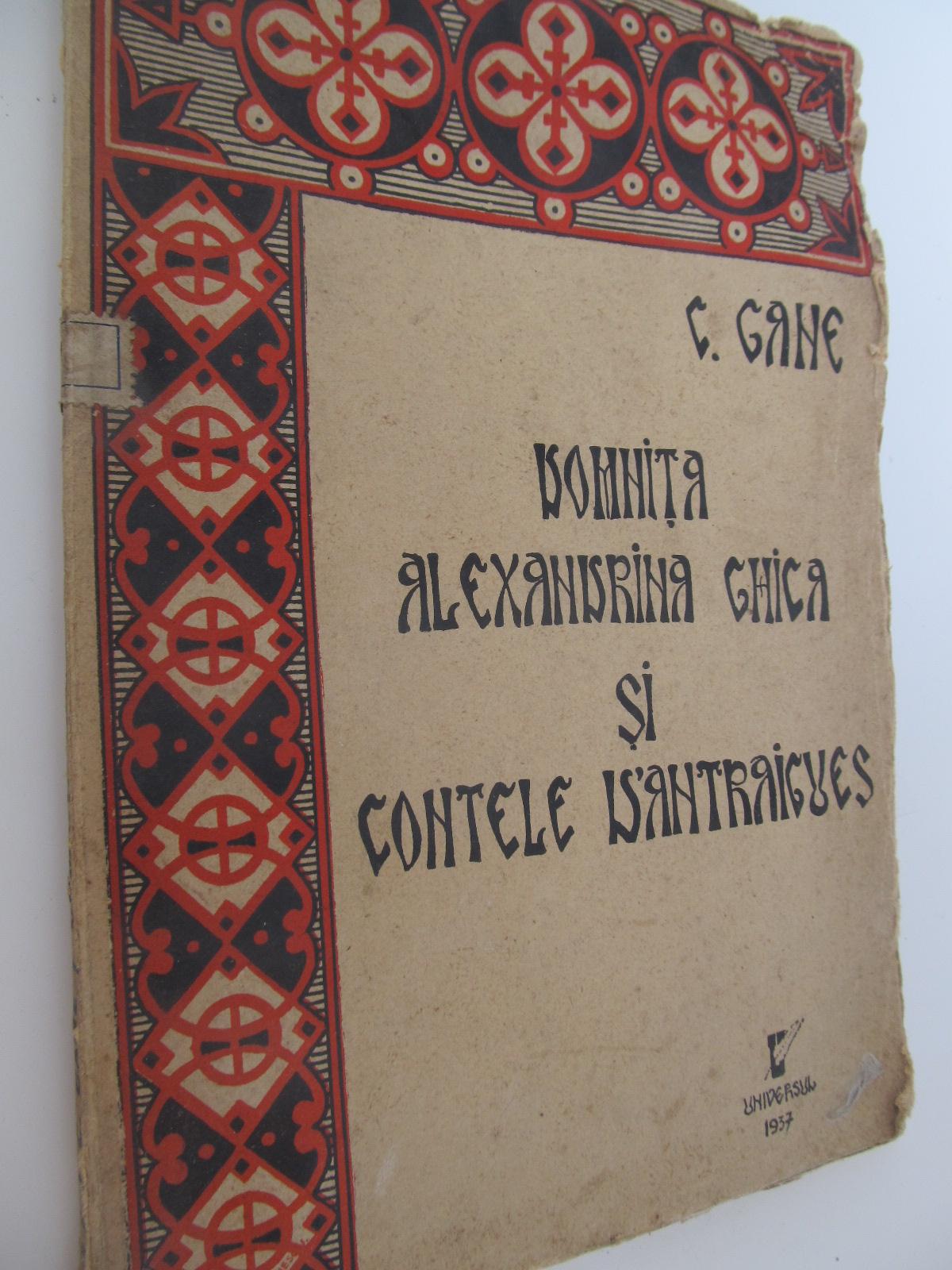 Domnita Alexandrina Ghica si contele D' Antraigues , 1937 - C. Gane | Detalii carte