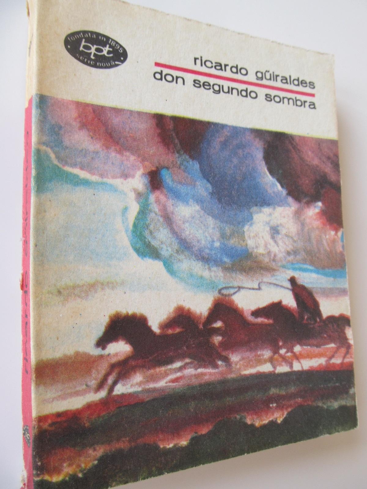 Don Segundo Sombra - Ricardo Guiraldes | Detalii carte