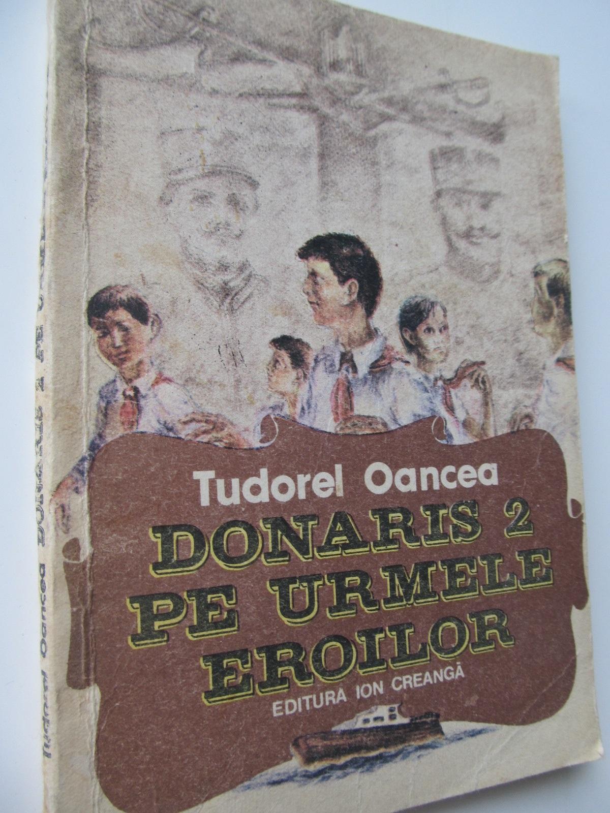 Carte Donaris 2 pe urmele eroilor - Tudorel Oancea