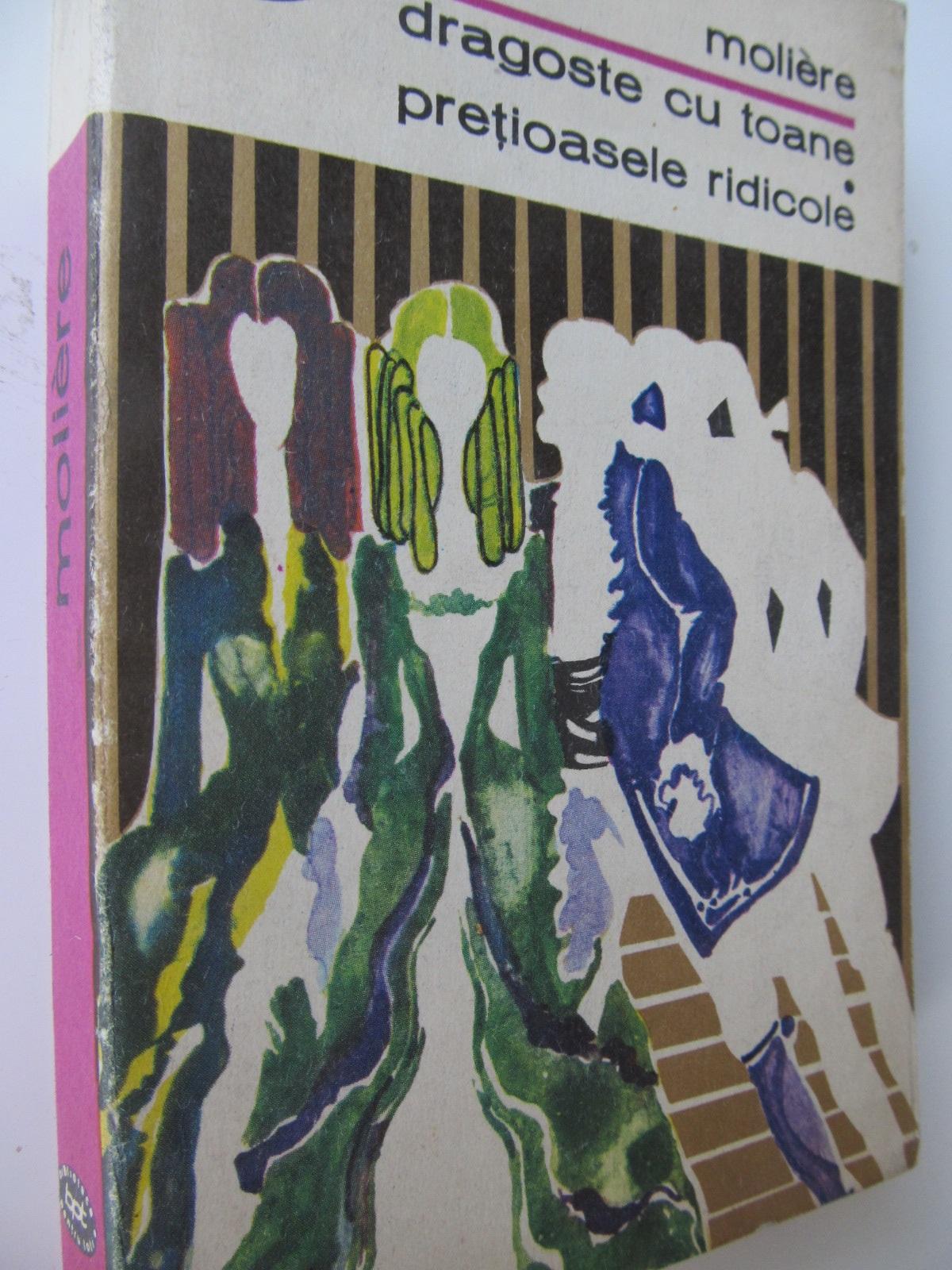 Dragoste cu toane - Pretioasele ridicole - Molliere | Detalii carte