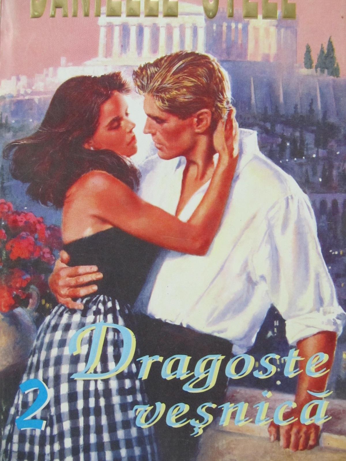 Dragoste vesnica (vol. 2) - Danielle Steel | Detalii carte