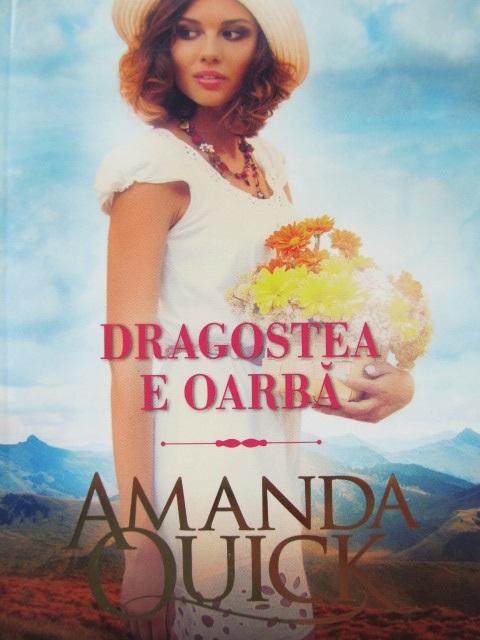 Dragostea e oarba - Amanda Quick | Detalii carte